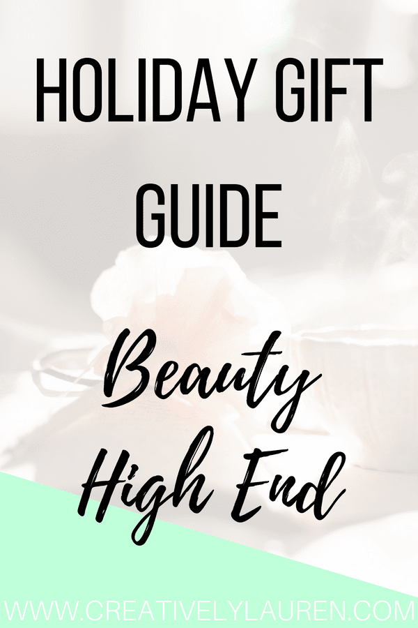 Holiday Gift Guide: Beauty – High End