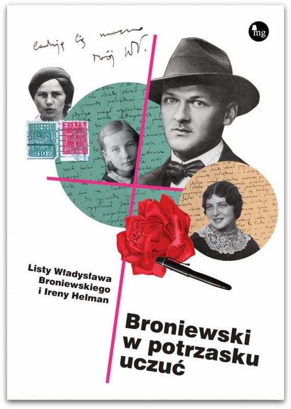 Dariusz Pachocki Broniewski W Potrzasku Uczuć Listy Władysława