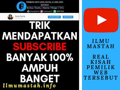 Trik Mendapatkan Subscribe Banyak