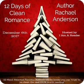 12 Days of Clean Romance - Day 3 featuring Rachael Anderson - 6 December