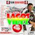 Mixtape: DJ Sweetboy - Lagos Vibez [ @iamfrankobama @iamdjsweetboy ]