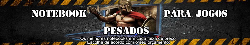 Notebooks Para Jogos Pesados - Notebook Gamer 2019