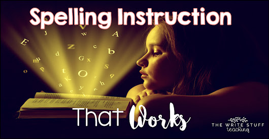Spelling Instruction that Works!