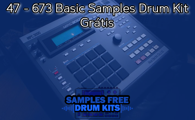 47 - 673 Basic Samples Drum Kit Grátis