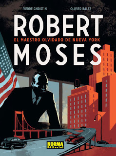 ROBERT MOSES EL MAESTRO OLVIDADO DE NUEVA...  Comic Europeo de Pierre Christin y Olivier Balez