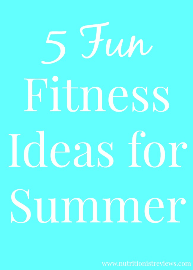 5 Fun Fitness Ideas for Summer