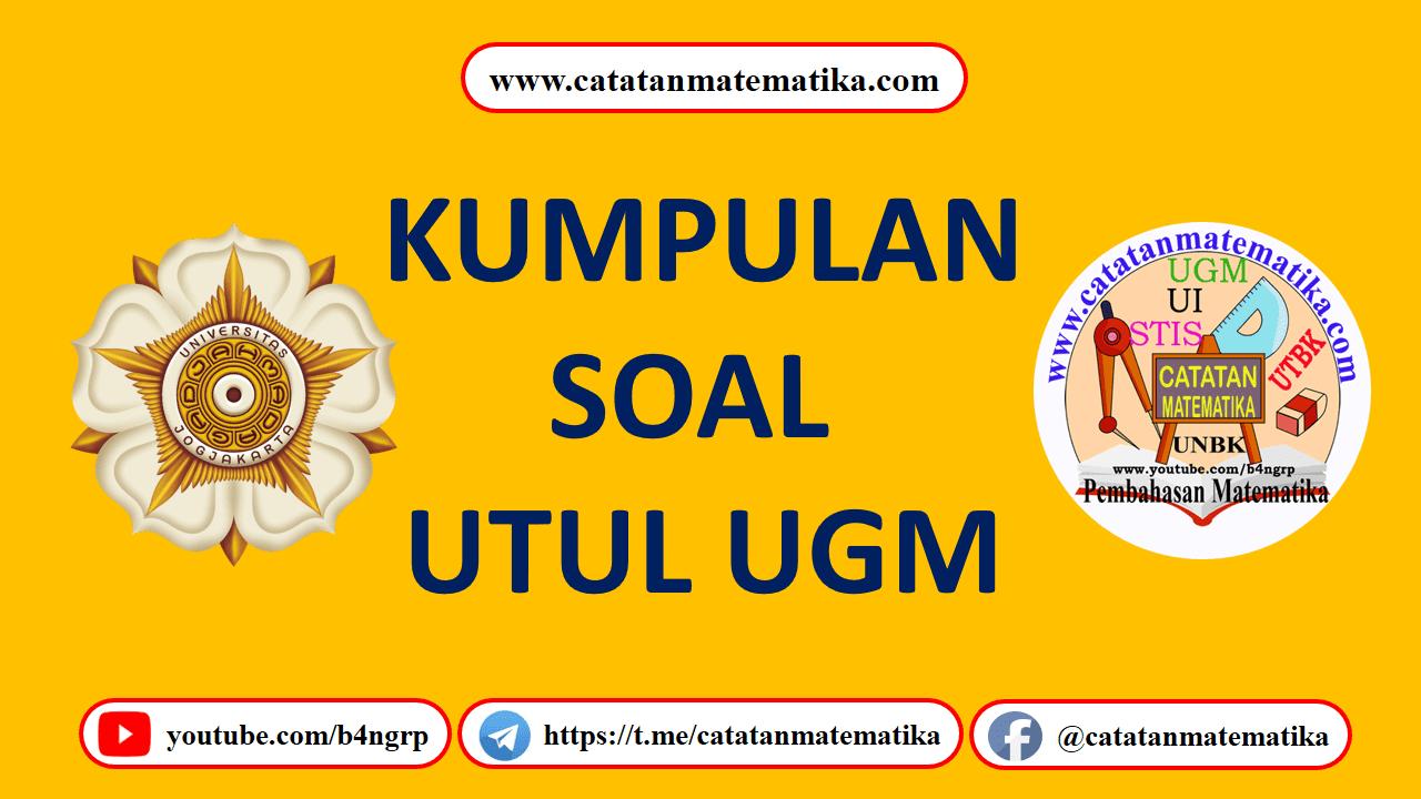 Download Soal UTUL UGM Lengkap