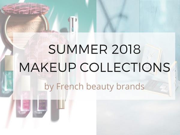 #FrenchFriday : Summer 2018 Makeup Collections Roundup Part I - Dior, YSL, Clarins