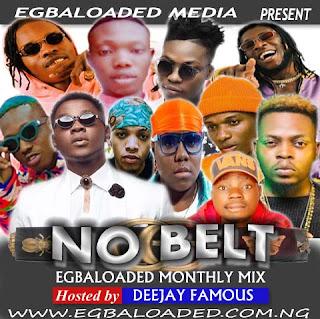 Dj Famous Ft Egbaloaded - No Belt November Mixtape