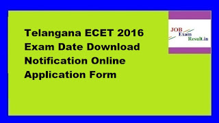 Telangana ECET 2016 Exam Date Download Notification Online Application Form