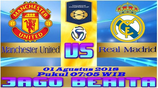 Prediksi Bola Manchester United vs Real Madrid 01 Agustus 2018