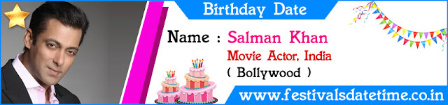 Salman Khan Birthday Date