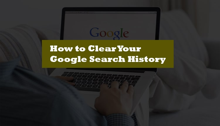 Google search activity history kaise clear kare, google search delete kaise kare
