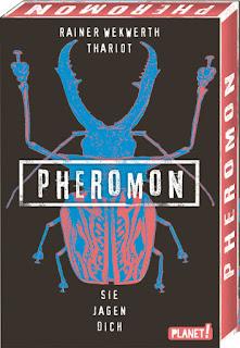 Pheromon - Sie jagen dich von Rainer Wekwerth und Thariot