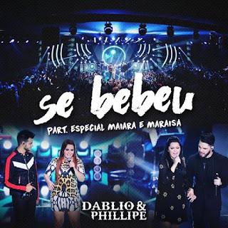 Baixar Musica Ouvir Se Bebeu – Dablo e Phillipe Part. Maiara e Maraisai MP3 Gratis