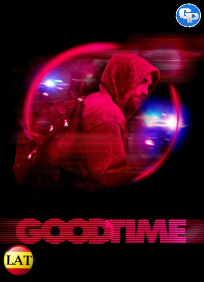 Good Time: Viviendo Al Límite (2017) LATINO