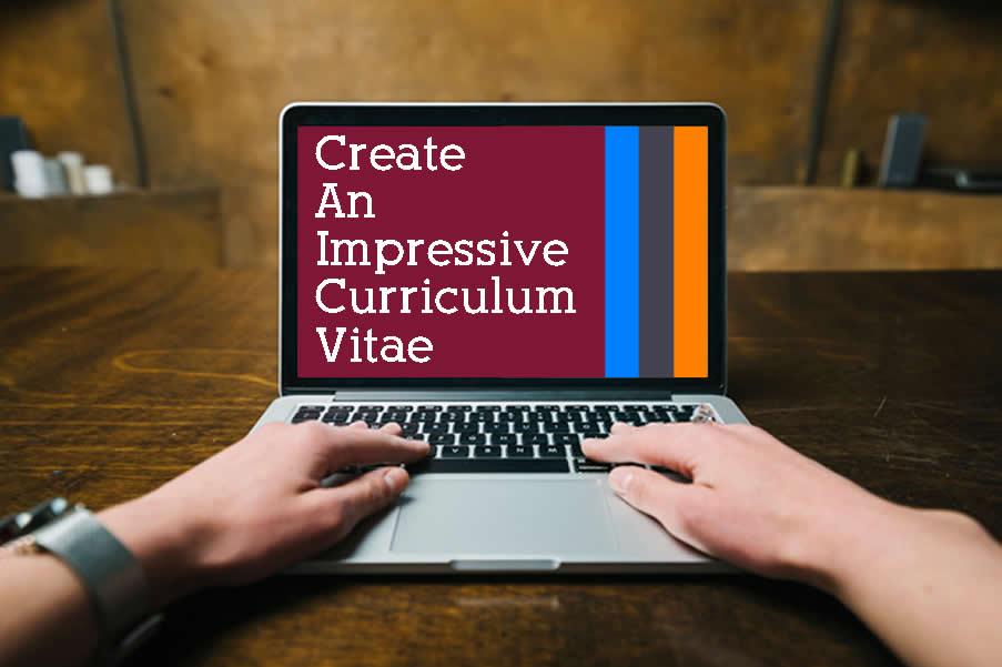create an impressive CV