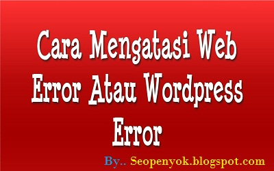 Cara Mengatasi Wordpress Error