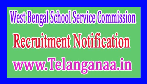 West Bengal School Service CommissionWBCSSC Recruitment Notification 2017