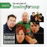 [2011] - Playlist - The Very Best Of Bowling For Soup
