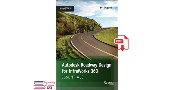Autodesk Roadway Design for InfraWorks 360 Essentials, 2nd Edition by Eric Chappell