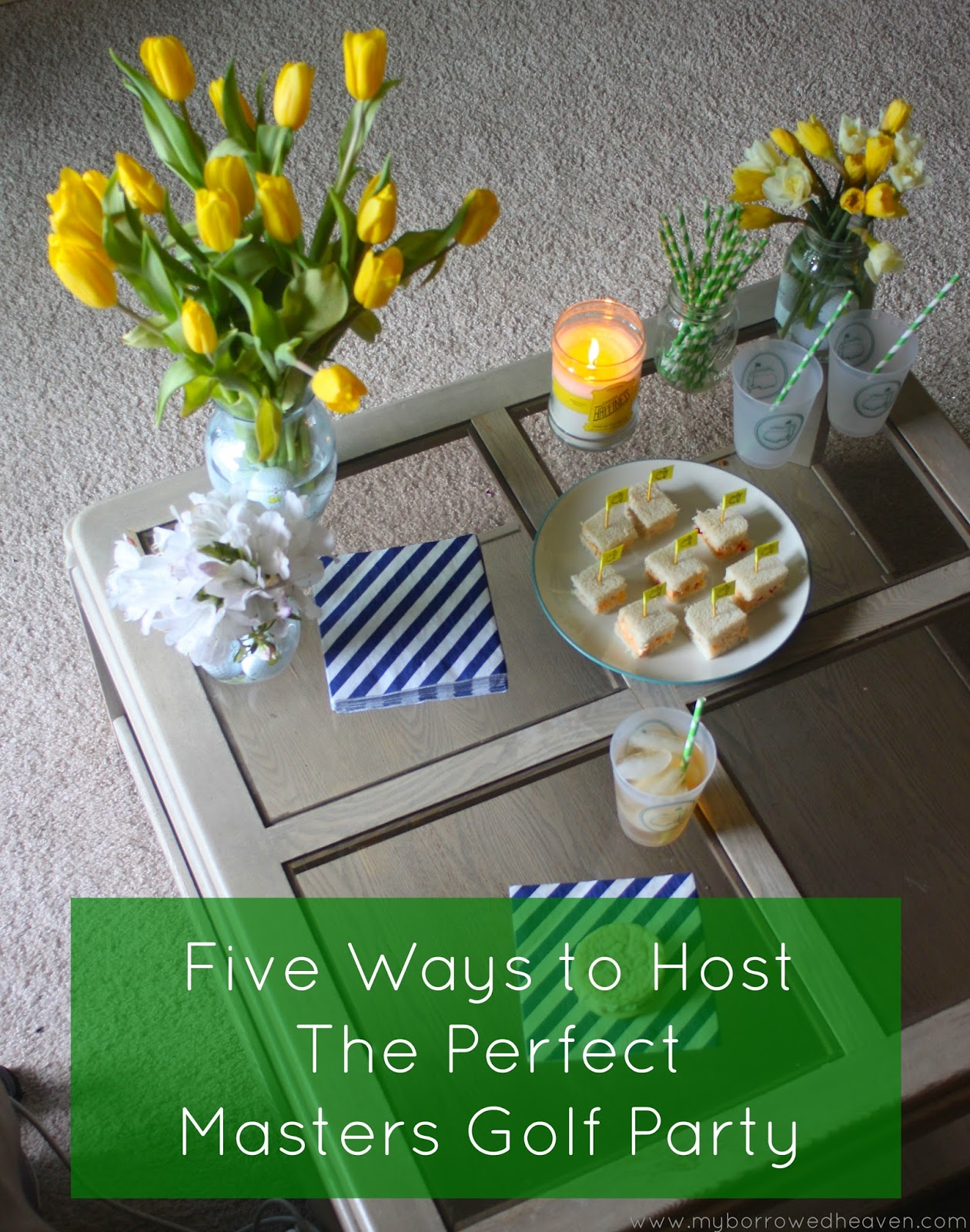 Set the stage Start your party with everything green yellow and white - Masters colors. Colorful paper straws napkins and plates are my go-to ...  sc 1 st  Borrowed Heaven & borrowed heaven: Five Ideas For Hosting A Masters Golf Party