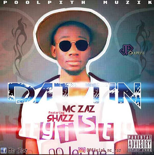 MUSIC: MC ZAZ ft SHAZZ- DAT TIN