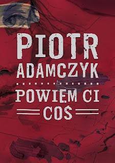 """""""Powiem Ci coś""""- Piotr Adamczyk"""