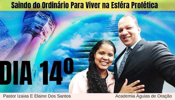 💫 14 º DIA: Saindo do Ordinário Para Viver na Esféra Profética I Senhor capacita-me para revelações