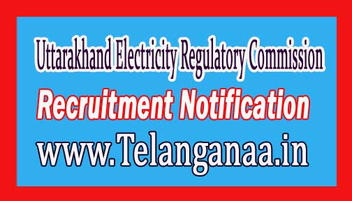 Uttarakhand Electricity Regulatory Commission UERC Recruitment Notification 2017