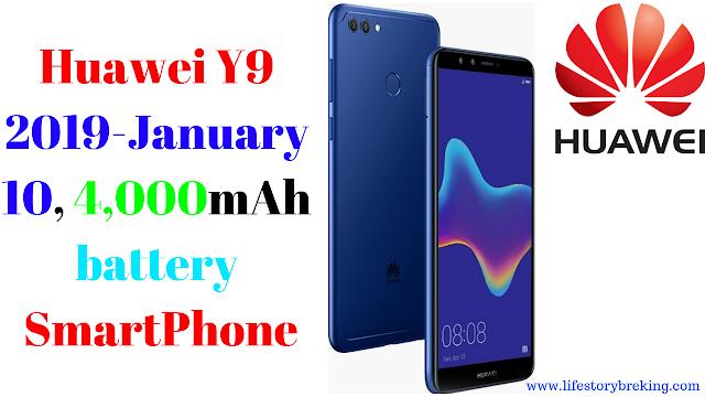 Huawei Y9 2019-January 10, 4,000mAh battery SmartPhone