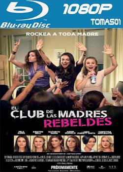 El club de las madres rebeldes (2016) BRRip 1080p / BDRip m1080p