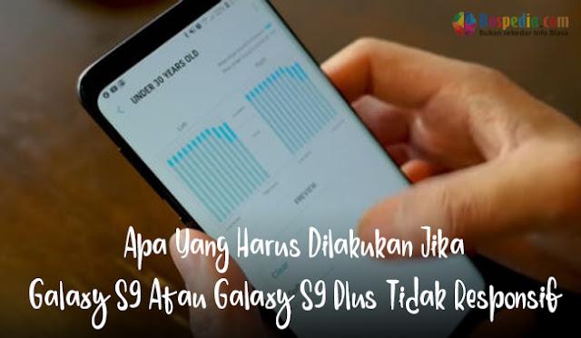 Apa Yang Harus Dilakukan Jika Galaxy S9 Atau Galaxy S9 Plus Tidak Responsif (Solusi)