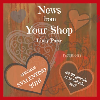 "Linky Party News from Your Shop ""Speciale San Valentino 2016"" by Decoriciclo"