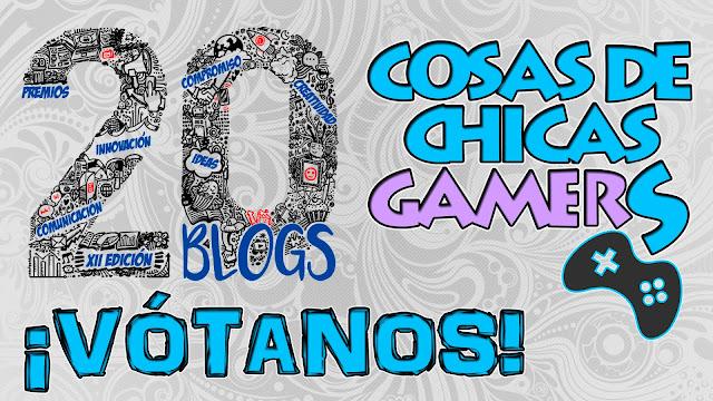 XII Premios 20 blogs - Vota Cosas de Chicas Gamers