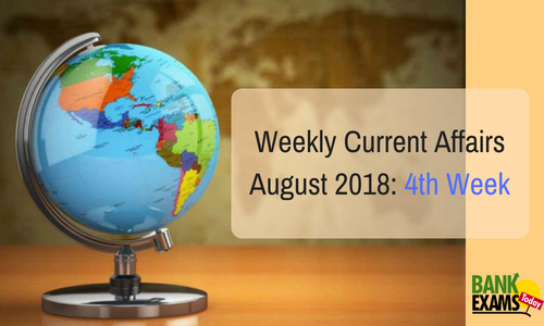Weekly Current Affairs August  2018: 4th Week