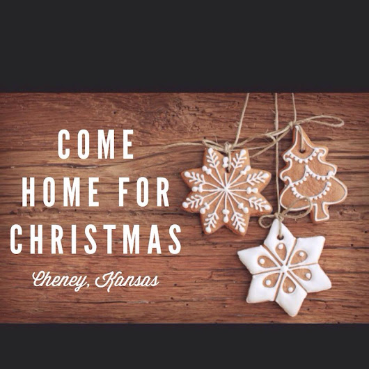 Cheney, Kansas Come Home For Christmas