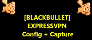 [BLACKBULLET] EXPRESSVPN Config + Capture