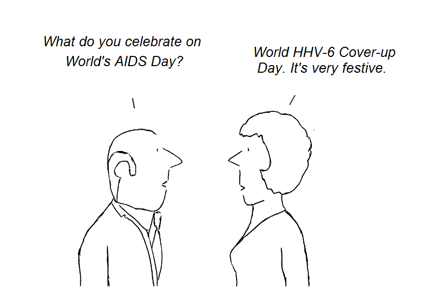 cartoon, cartoon, cfs, aids, hiv, hhv-6, aids, world aids day, gallo, fauci, cdc, nih