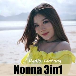 Nonna 3in1 - Dadio Lintang Mp3