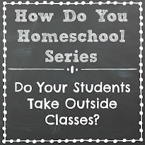 Do Your Students Take Outside Classes? Part of the How Do You Homeschool series on Homeschool Coffee Break @ kympossibleblog.blogspot.com