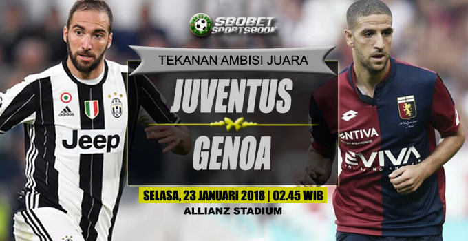Juventus vs Genoa  Serie A Selasa, 23 Januari 2018 | 02.45 WIB Allianz Stadium (Torino)