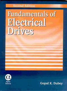 FUNDAMENTALS OF ELECTRICAL DRIVES [GOPAL K DUBEY]