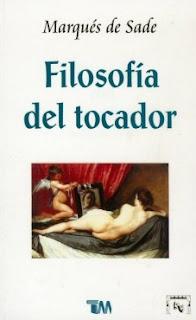 Marqués de Sade - Filosofía del tocador.