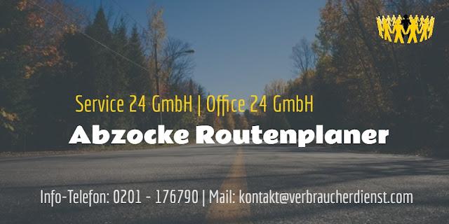Abzocke Routenplaner  Service 24 GmbH  Office 24 GmbH