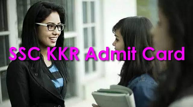 SSC KKR Admit Card