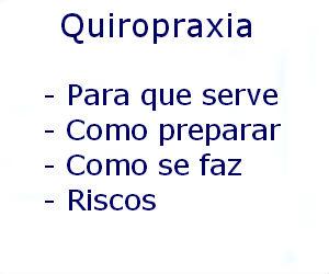 Quiropraxia sessões consulta o que é para que serve como preparar como se faz riscos