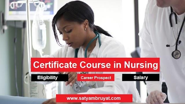 Certificate Course in Nursing, College, Salary ,Scope