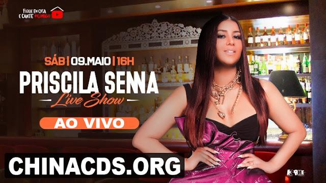 Assista Agora Ao Vivo - Priscila Senna - Live Show - 09.05.2020