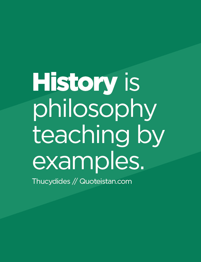 History is philosophy teaching by examples.